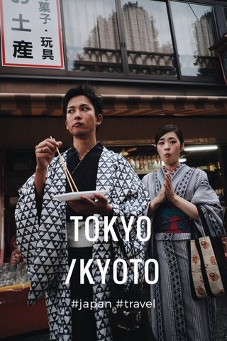 TOKYO /KYOTO #japan #travel
