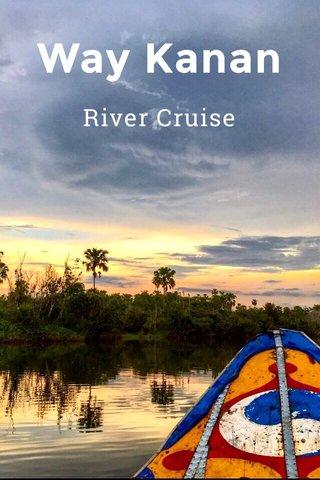 Way Kanan River Cruise