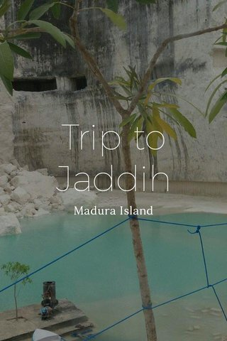 Trip to Jaddih Madura Island