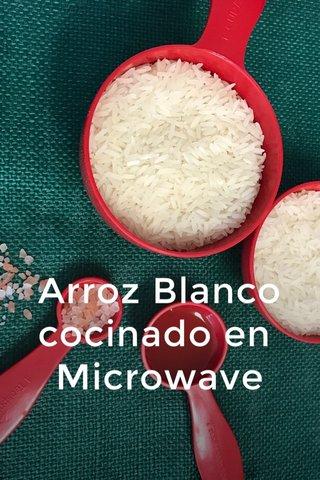 Arroz Blanco cocinado en Microwave