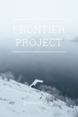 FRONTIER PROJECT @nathanaelbillings