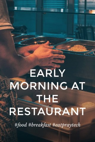 EARLY MORNING AT THE RESTAURANT #food #breakfast #eatpraytech
