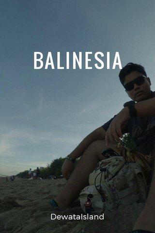 BALINESIA DewataIsland