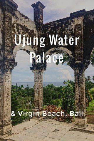 Ujung Water Palace & Virgin Beach, Bali