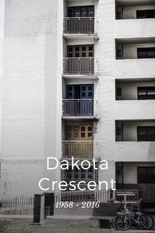 Dakota Crescent 1958 - 2016