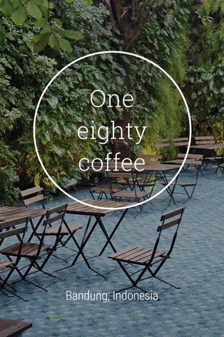 One eighty coffee Bandung, Indonesia