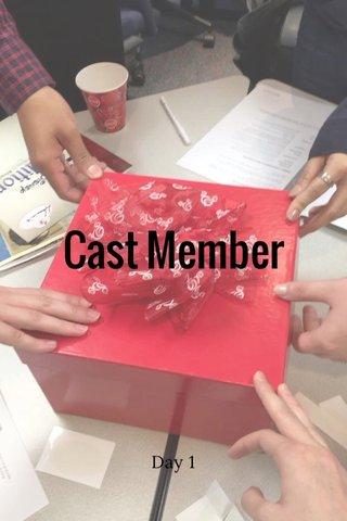 Cast Member Day 1