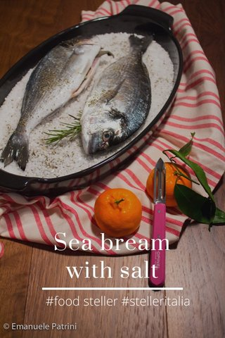 Sea bream with salt #food steller #stelleritalia