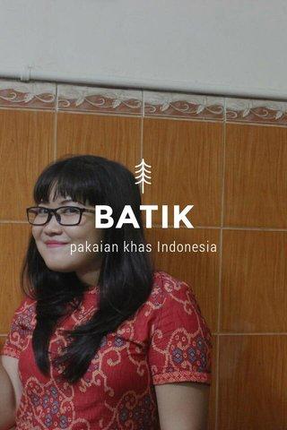 BATIK pakaian khas Indonesia