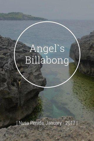 Angel`s Billabong | Nusa Penida, January - 2017 |