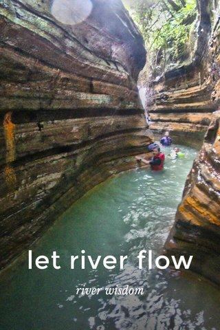 let river flow river wisdom