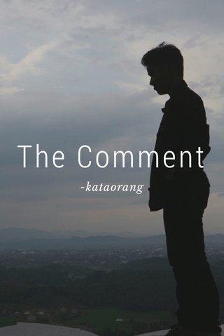 The Comment -kataorang