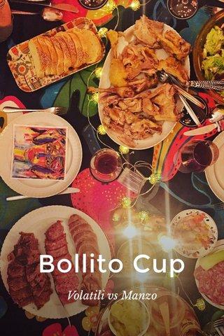 Bollito Cup Volatili vs Manzo