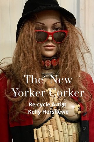 The New Yorker Corker Re-cycle Artist Kelly Hershewe