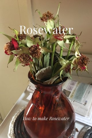 Rosewater How to make Rosewater