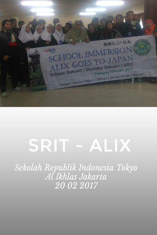 SRIT - ALIX Sekolah Republik Indonesia Tokyo Al Ikhlas Jakarta 20 02 2017