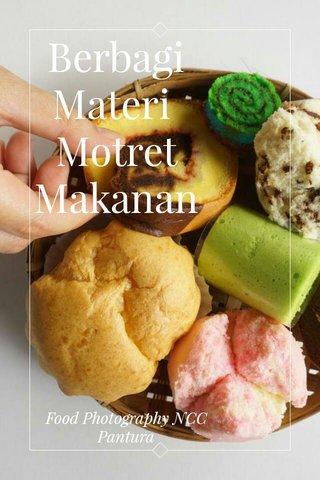 Berbagi Materi Motret Makanan Food Photography NCC Pantura