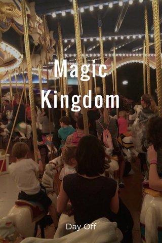 Magic Kingdom Day Off
