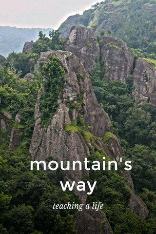 mountain's way teaching a life