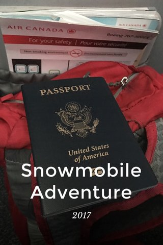 Snowmobile Adventure 2017