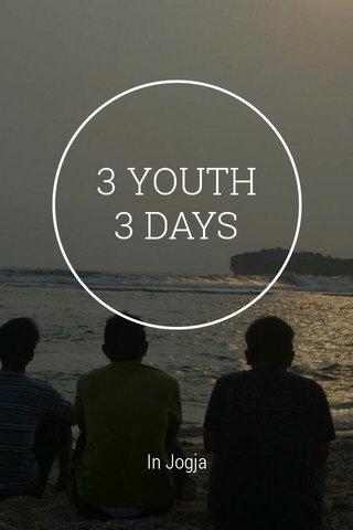 3 YOUTH 3 DAYS In Jogja