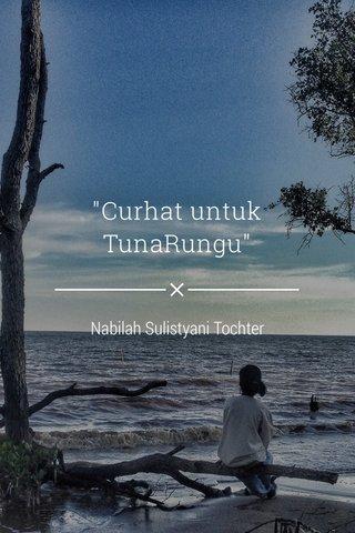 """Curhat untuk TunaRungu"" Nabilah Sulistyani Tochter"