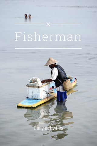 Fisherman Daily activities