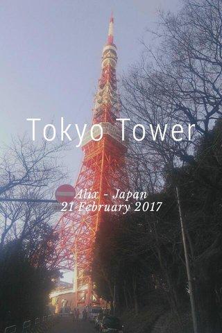 Tokyo Tower Alix - Japan 21 February 2017