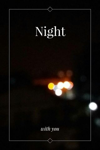 Night with you