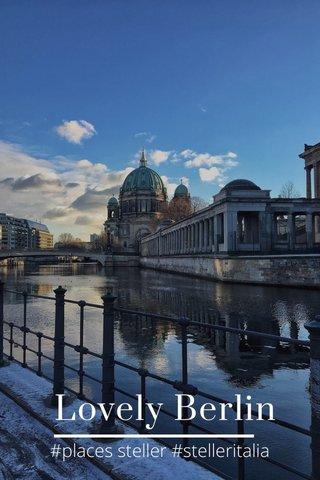 Lovely Berlin #places steller #stelleritalia