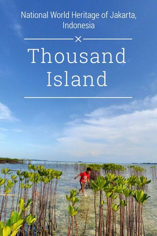 Thousand Island National World Heritage of Jakarta, Indonesia