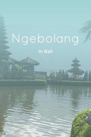 Ngebolang In Bali