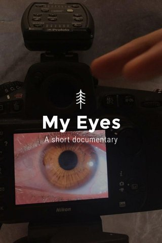 My Eyes A short documentary