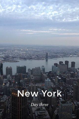 New York Day three