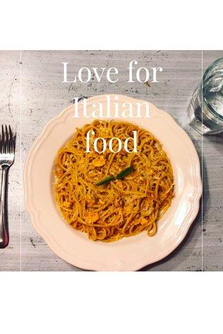 Love for Italian food