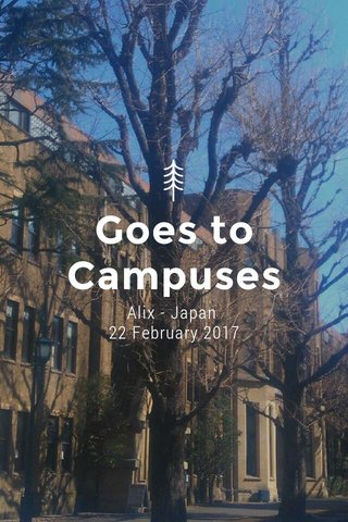 Goes to Campuses Alix - Japan 22 February 2017