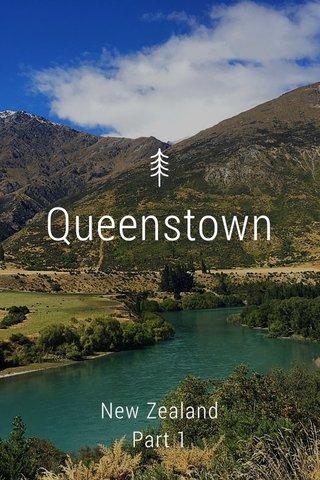 Queenstown New Zealand Part 1