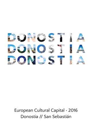 European Cultural Capital • 2016 Donostia // San Sebastián