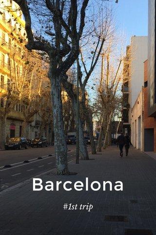 Barcelona #1st trip