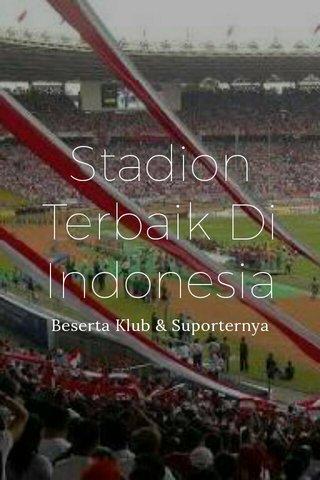 Stadion Terbaik Di Indonesia Beserta Klub & Suporternya