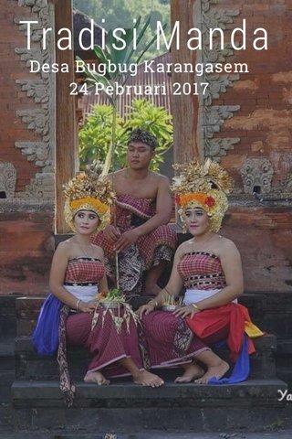 Tradisi Manda Desa Bugbug Karangasem 24 Pebruari 2017