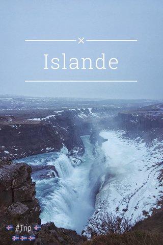 Islande 🇮🇸 #Trip 🇮🇸 🇮🇸🇮🇸🇮🇸
