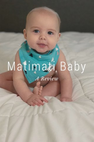 Matimati Baby A Review