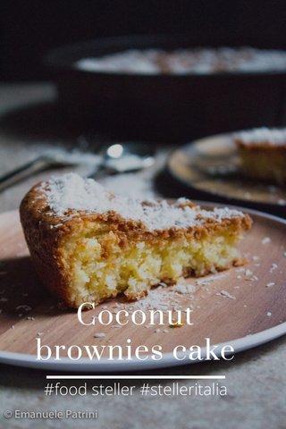 Coconut brownies cake #food steller #stelleritalia