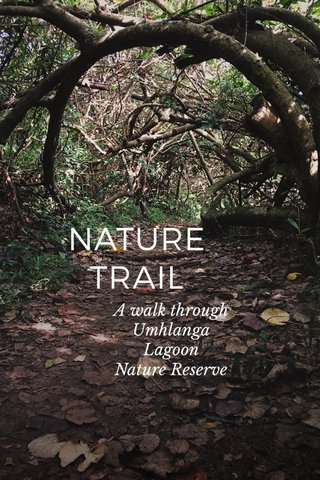 NATURE TRAIL A walk through Umhlanga Lagoon Nature Reserve