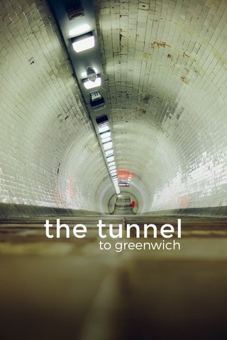 the tunnel to greenwich