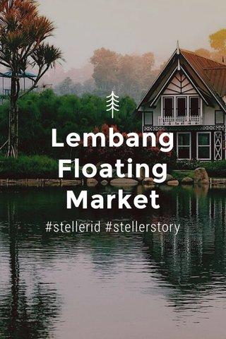 Lembang Floating Market #stellerid #stellerstory