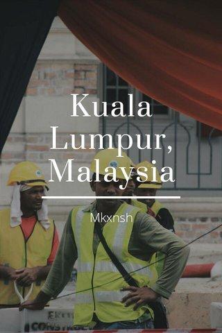 Kuala Lumpur, Malaysia Mkxnsh