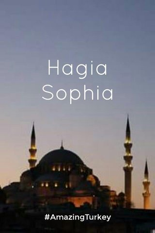 Hagia Sophia #AmazingTurkey