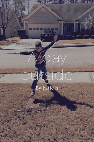 A day outside By katie h